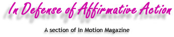 In Defense of Affirmative Action -- A column of In Motion Magazine
